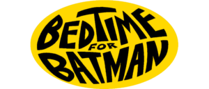 Best Review Ever! BEDTIME FOR BATMAN