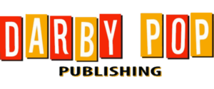 DARBY POP PUBLISHING DECLARES ITS INDEPENDENCE DAY ON JULY 4TH