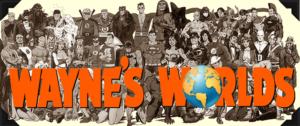 Wayne's Worlds: Biggest, Baddest Baddies