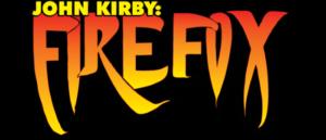 Best Review Ever! JOHN KIRBY: FIREFOX #1