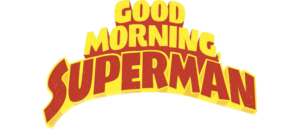 Best Review Ever! GOOD MORNING SUPERMAN