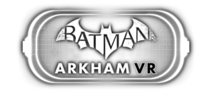 WARNER BROS. INTERACTIVE ENTERTAINMENT ANNOUNCES BATMAN: ARKHAM VR FOR HTC VIVE AND OCULUS RIFT