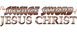 SAVAGE SWORD OF JESUS CHRIST preview