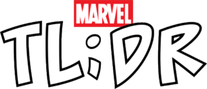 "INTRODUCING ""MARVEL TL;DR"""