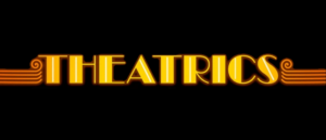 RICH REVIEWS: Theatrics