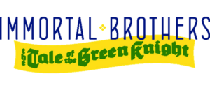 IMMORTAL BROTHERS: THE TALE OF THE GREEN KNIGHT #1 – Coming in April!
