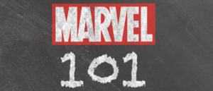"MARVEL LAUNCHES THE SOPHOMORE YEAR OF ""MARVEL 101"""