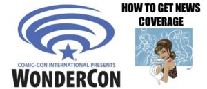 WONDERCON: How to Get News Coverage