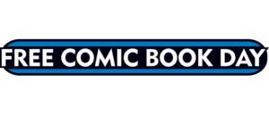 National Free Comic Book Day Comes to Comic Book Specialty Shops on Saturday, May 4th