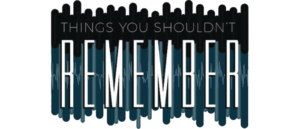 THINGS YOU SHOULDN'T REMEMBER Trade Paperback Releases August 30, 2017