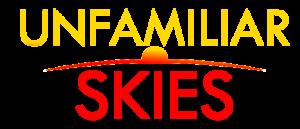 Unfamiliar Skies