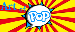 ART Of POP! – Celebrating Pop Cult Art Creators and their Creations