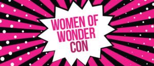Women of Wonder Convention Returns
