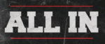 IS CM PUNK PART OF ALL IN?
