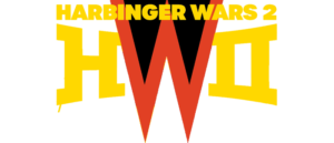 HARBINGER WARS 2 – A SEISMIC, SIX-PART EVENT