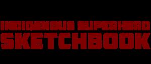 INDIGENOUS SUPERHERO SKETCHBOOK #2 preview