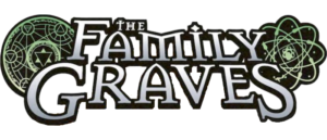 SAVING REALITY IS THE FAMILY BUSINESS IN  THE FAMILY GRAVES