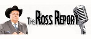 AFTER 3 MONTHS OFF THE AIR THE ROSS REPORT IS BACK!
