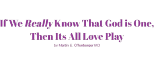 RICH REVIEWS:If We Really Know That God is One, Then It's All Love Play
