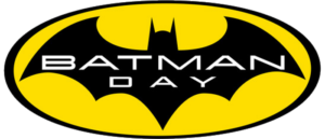 CELEBRATE THE WORLD'S GREATEST DETECTIVE ON BATMAN DAY – SEPTEMBER 15, 2018