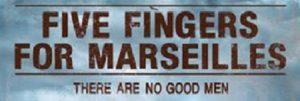 RICH REVIEWS: FIVE FINGERS FOR MARSEILLES