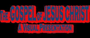 Scott McDaniel talks about THE GOSPEL OF JESUS CHRIST – A VISUAL PRESENTATION