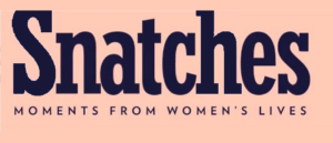 RICH REVIEWS: Snatches: Moments from Women's Lives