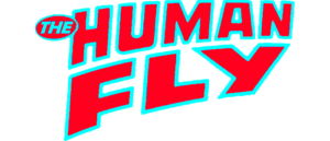 Revisiting Marvel's 1970's series, THE HUMAN  FLY, & the Real Life Canadian daredevil, behind the mask!
