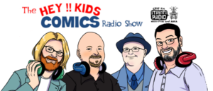 The Hey Kids Comics Radio Show – Episode 121