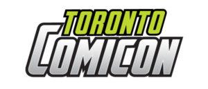 The Best Comic Convention in Canada … Toronto Comicon 2019