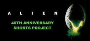 ALIEN 40th ANNIVERSARY CELEBRATION LAUNCHES WITH SIX NEW TERRIFYING TALES FROM TONGAL'S EMERGING FAN FILMMAKERS