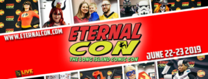 ETERNAL CON: The Long Island Comic Con  Comes to NYCB Live at Nassau Coliseum   June 22nd – 23rd