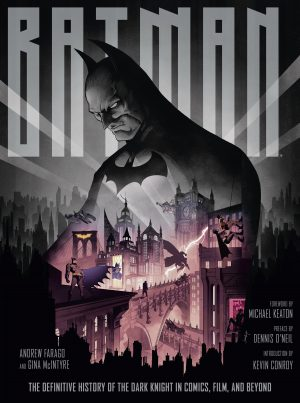 Preview: BATMAN: THE DEFINITIVE HISTORY OF THE DARK KNIGHT IN COMICS, FILM, AND BEYOND