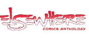 Unlikely Heroes Studios Expands Their Comics Empire with the Release of the Elsewhere