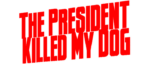 RICH REVIEWS: The President Killed My Dog # 2