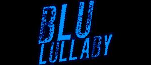 RICH REVIEWS:Blu Lullaby Vol. 1