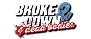 Travis Gibb talks about BROKE DOWN AND FOUR DEAD BODIES #3