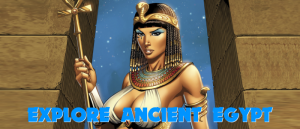 GAMING LETS YOU EXPLORE ANCIENT EGYPT