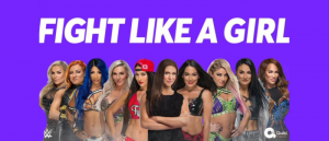 QUIBI AND WWE ANNOUNCE SUPERSTARS IN FIGHT LIKE A GIRL