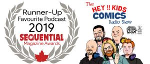 Runner-Up Favourite Podcast 2019 – Hey Kids Comics Radio Show