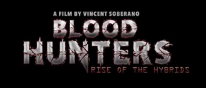 RICH REVIEWS: Blood Hunters: Rise of the Hybrids