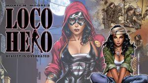 """Loco Hero"" from Monte M. Moore Turns Homeless Latina Vet into Superhero Vigilante"