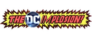 DC IMPLOSION! 2: Canceled Titles