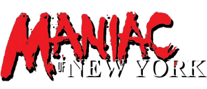 MANIAC OF NEW YORK Announcement