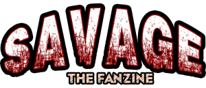 REVIEW: Savage The Fanzine #1