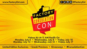 Factory Entertainment Announces Consolation-Con