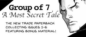 Taking the Wraps Off … Group of 7: A Most Secret Tale