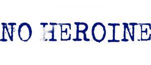 NO HEROINE #1 preview