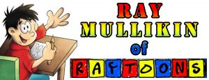 Ray Mullikin of Raytoons on Creating Comics, Art, Claymation, Video Games, Creative Teaching and A Lot More!