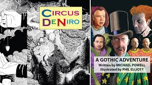 Going to Circus DeNiro with Phil Elliot and Michael Powell